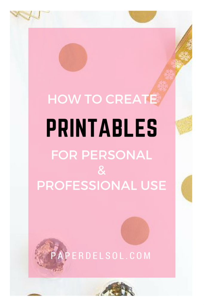 Learn How To Make Printables for Home and Business Use